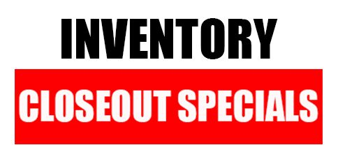 Inventory Closeout Specials